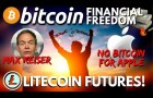 BITCOIN is Freedom | Litecoin FUTURES | No BTC for APPLE