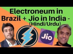 Electroneum in Brazil + Jio in India  - Mobiles + Crypto (Hindi/Urdu)